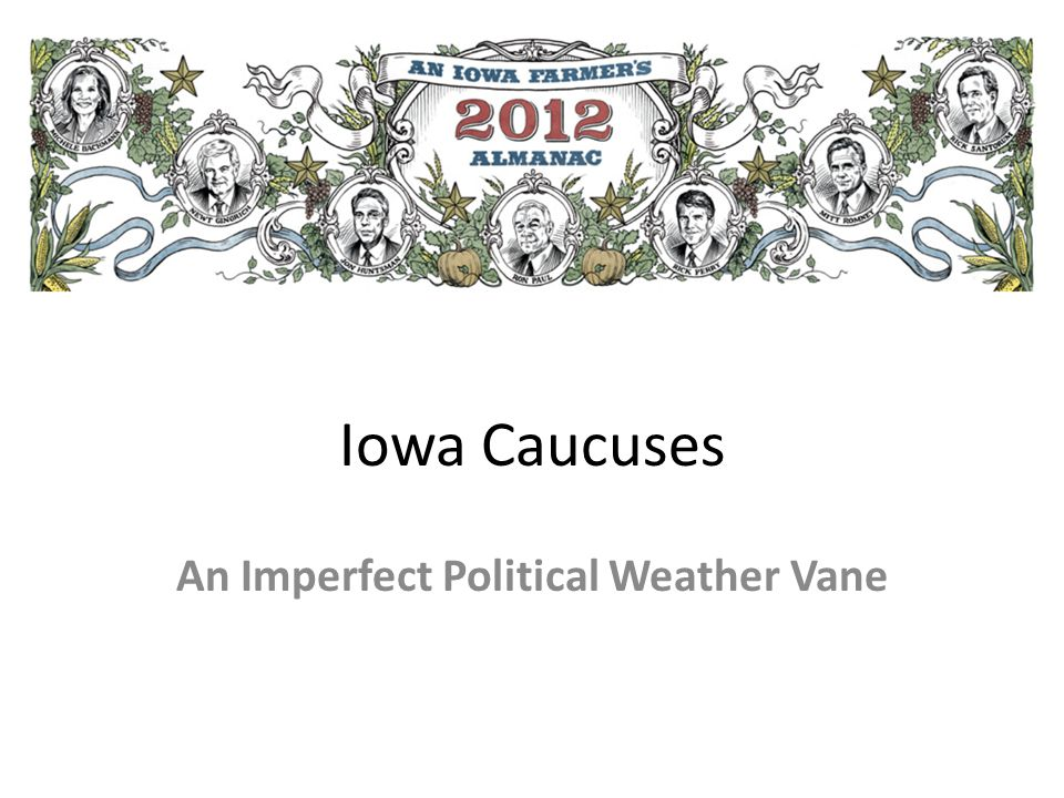 Iowa Caucuses An Imperfect Political Weather Vane