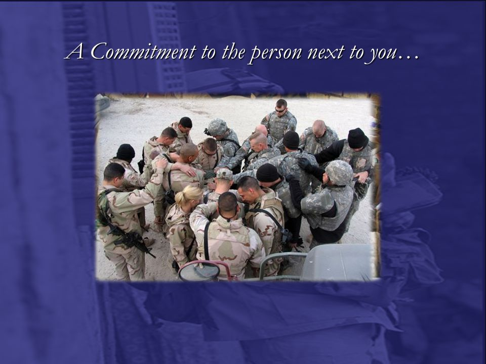 A Commitment to the person next to you…
