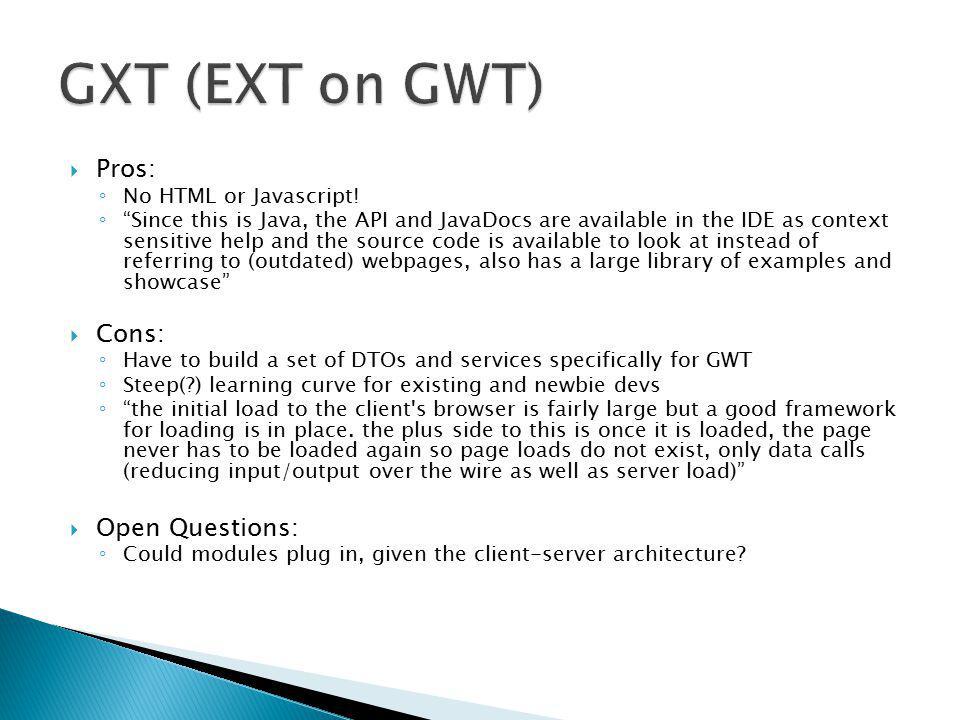  Pros: ◦ No HTML or Javascript.