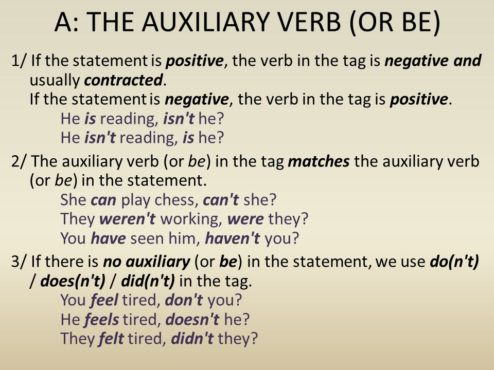B: THE SUBJECT PRONOUN 1/ If the subject of the sentence is a pronoun, the same pronoun is used in the tag: He is reading, isn t he.