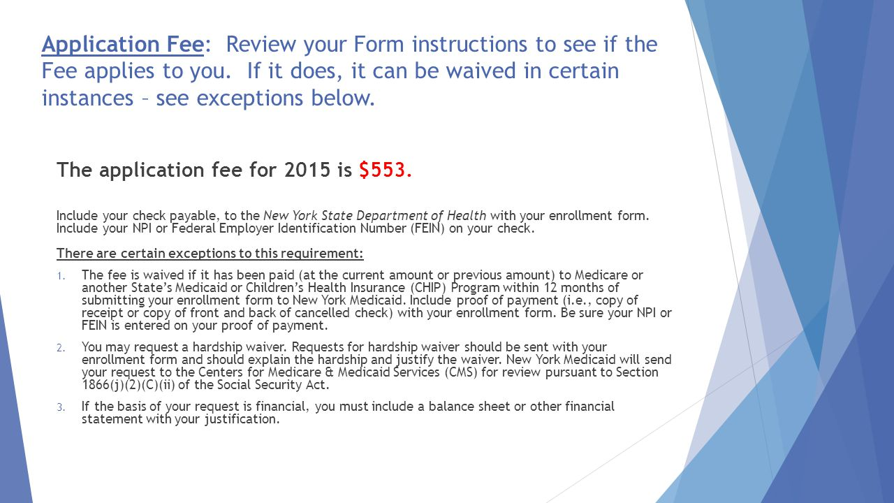 Application Fee: Review your Form instructions to see if the Fee applies to you. If it does, it can be waived in certain instances – see exceptions be