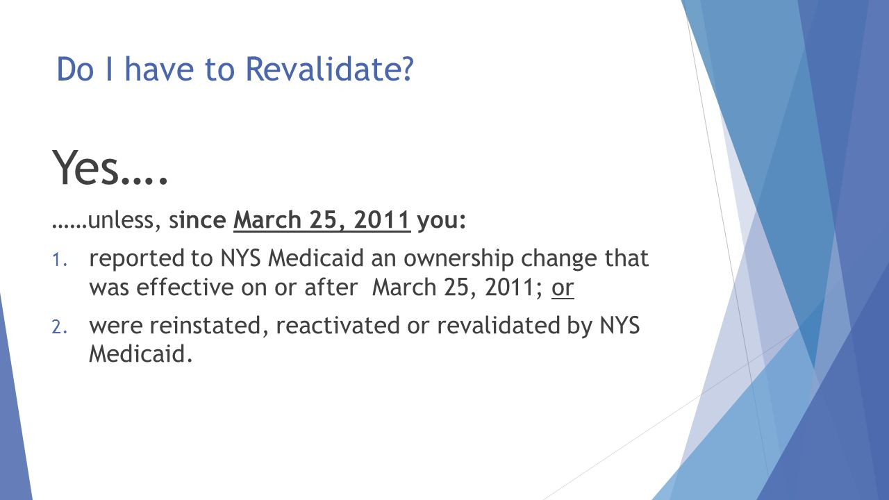 What if I Revalidated with Medicare within the past 12 months.