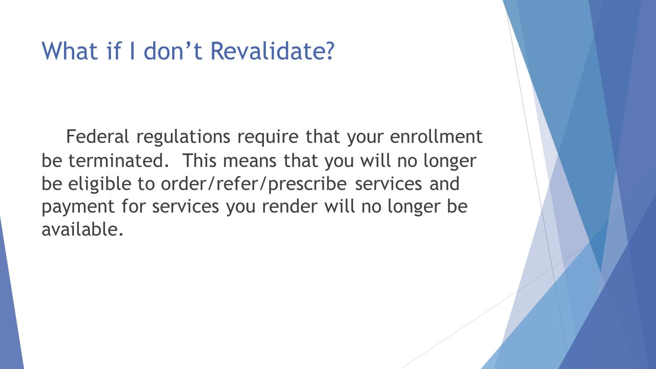 How do I Revalidate. Go to Website www.eMedMY.org/Provider Enrollment.
