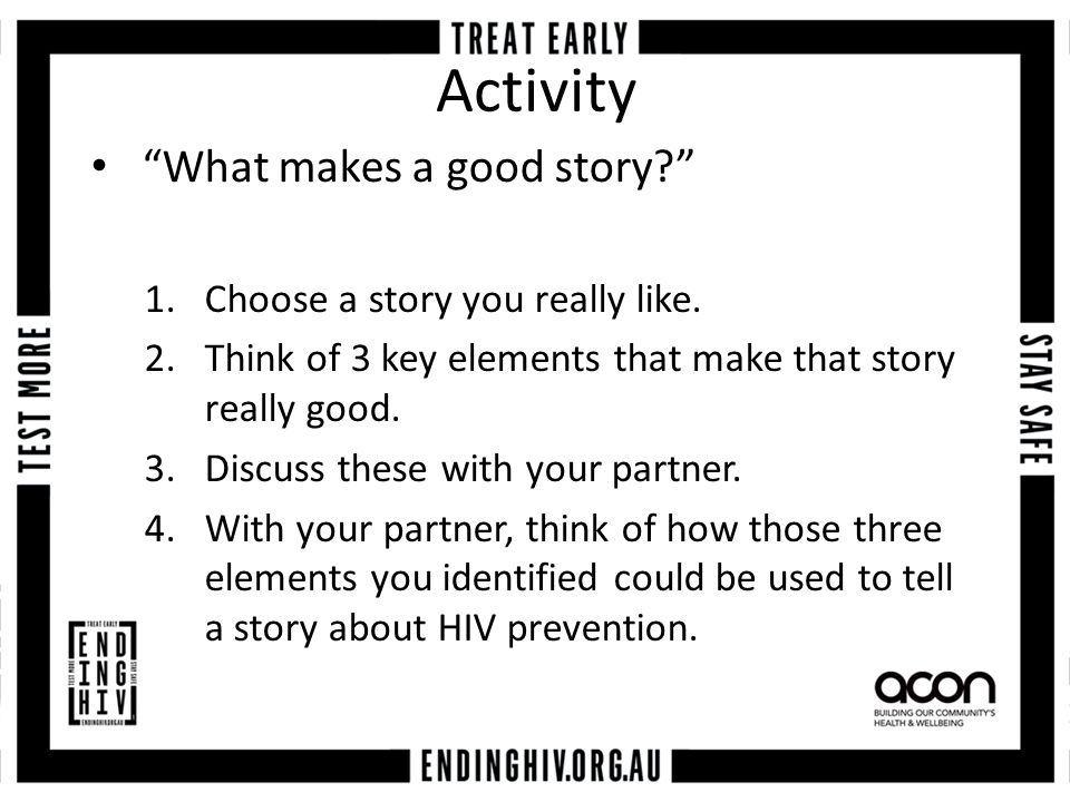 Activity What makes a good story 1.Choose a story you really like.