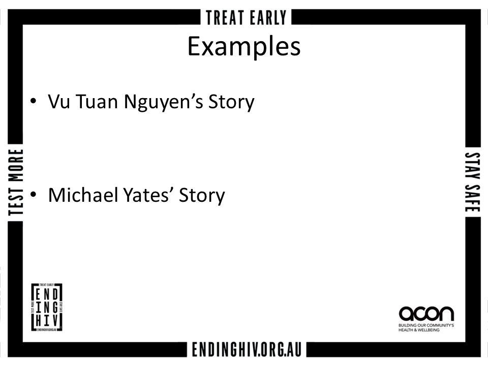 Examples Vu Tuan Nguyen's Story Michael Yates' Story