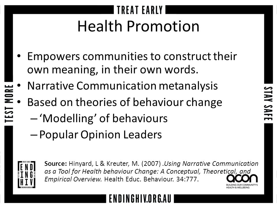 Health Promotion Empowers communities to construct their own meaning, in their own words.