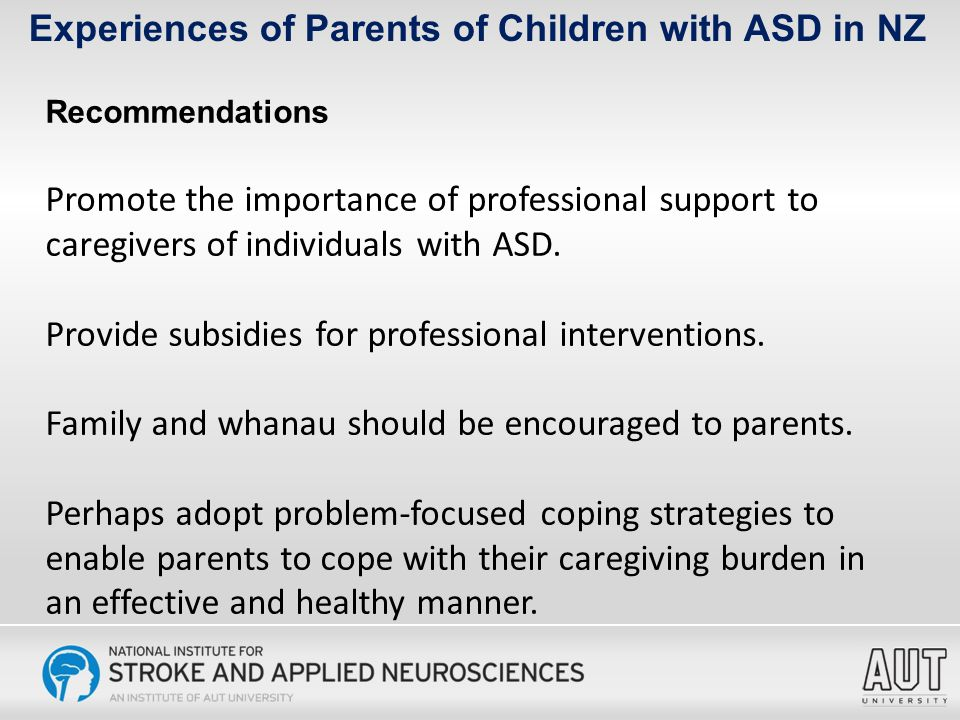 Recommendations Promote the importance of professional support to caregivers of individuals with ASD.