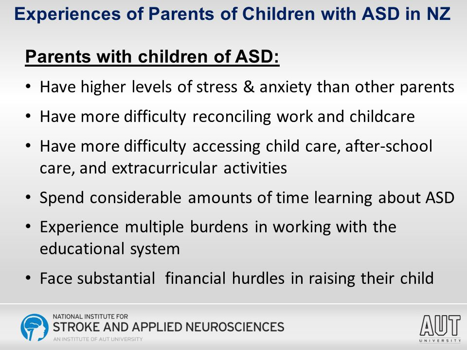 Experiences of Parents of Children with ASD in NZ Before my second son with Autism was born, I worked as a Business Analyst for an International Computer Company.