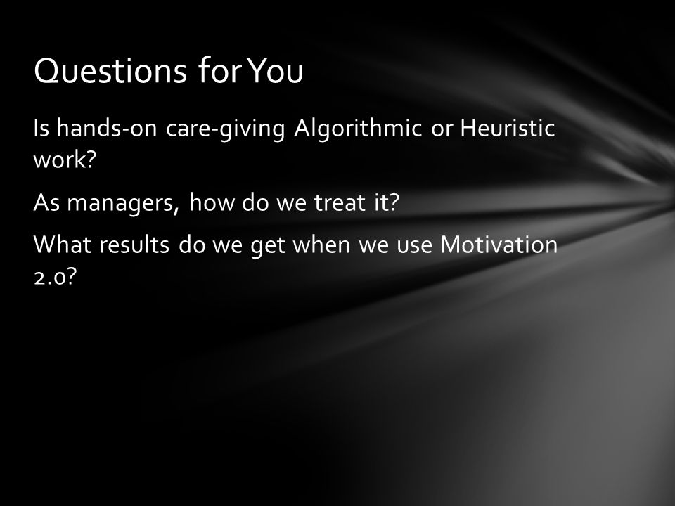 Is hands-on care-giving Algorithmic or Heuristic work.