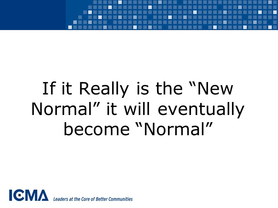 If it Really is the New Normal it will eventually become Normal