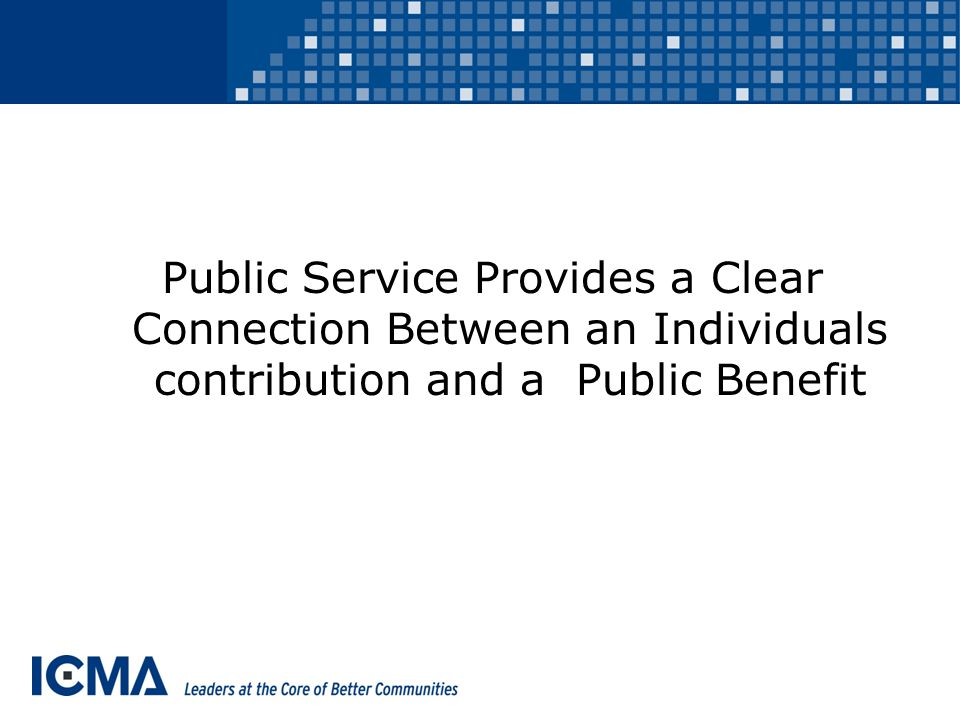 Public Service Provides a Clear Connection Between an Individuals contribution and a Public Benefit