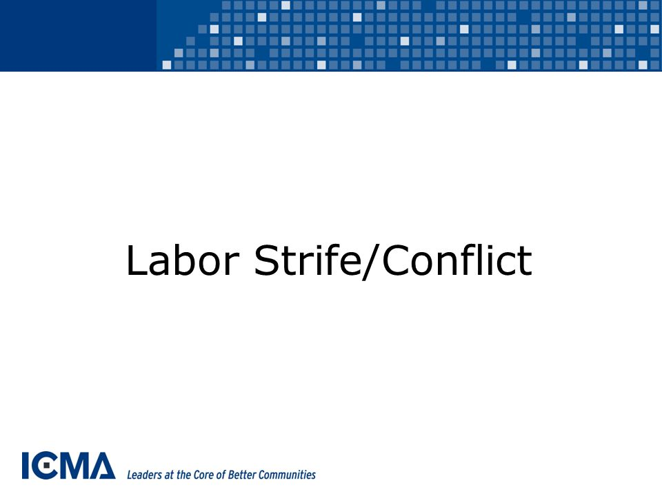 Labor Strife/Conflict