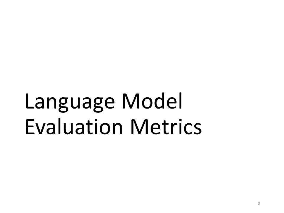 Language Model Evaluation Metrics 3