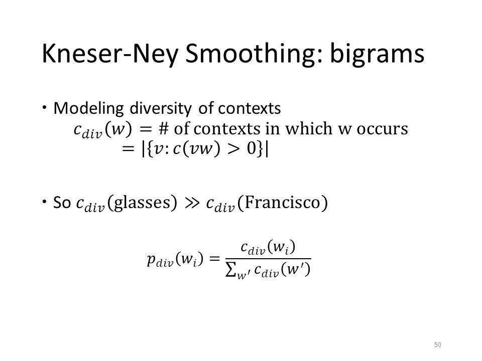 Kneser-Ney Smoothing: bigrams 50