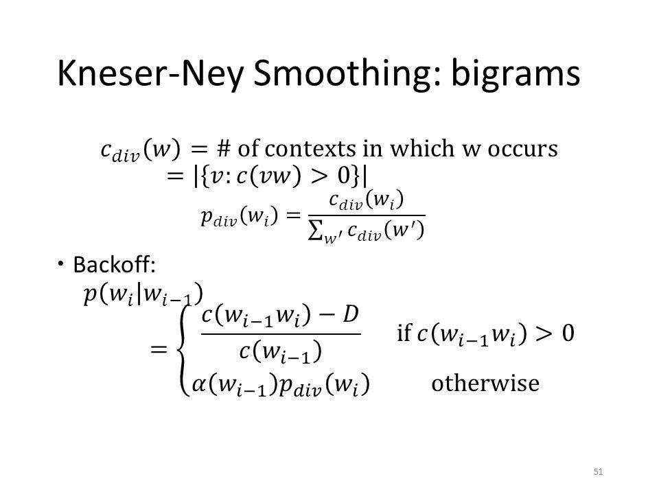 Kneser-Ney Smoothing: bigrams 51