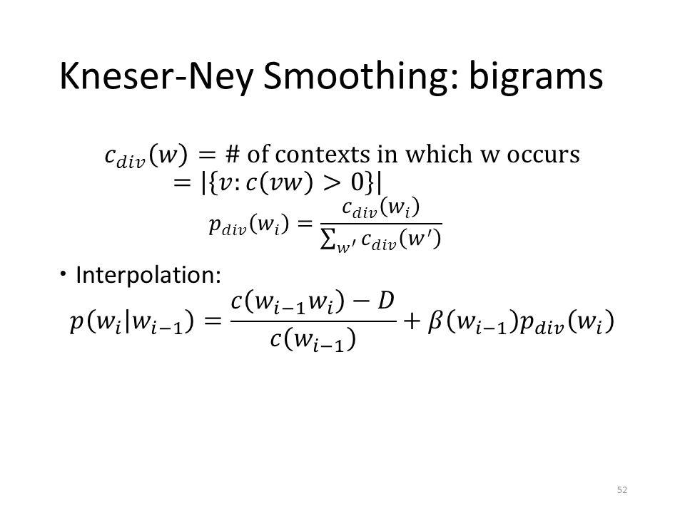 Kneser-Ney Smoothing: bigrams 52
