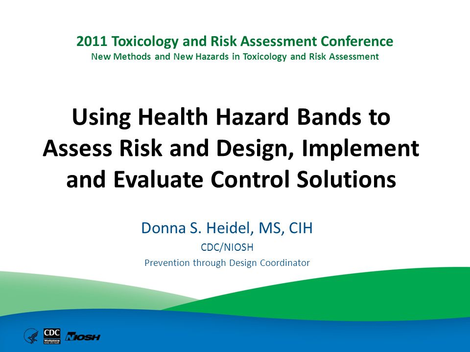 Expected project outputs Guidance document including – criteria to group chemicals into bands – links to control bands – impact on worker health and organizational benefits – integration into H&S management systems Overall process, including the decision logic Tools to facilitate evaluating hazard data and assign chemicals to hazard bands Education materials for H&S professionals, managers, and workers Long term: database of chemical hazards