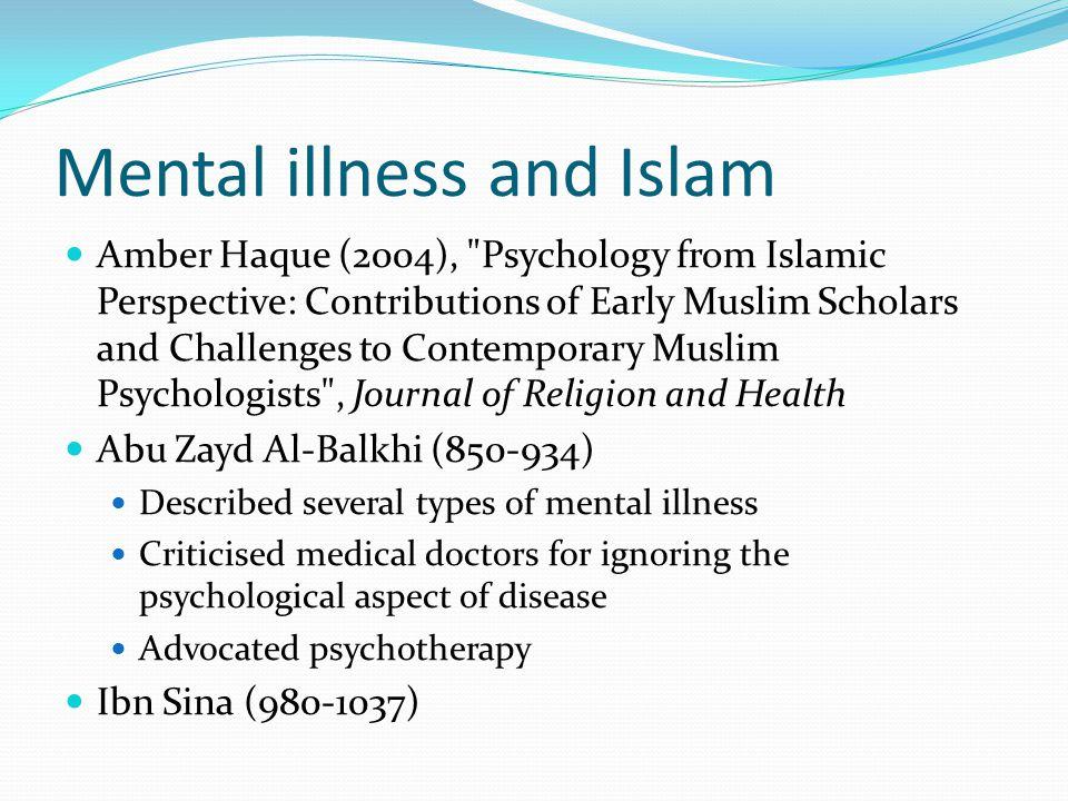 Mental illness and Islam Amber Haque (2004),