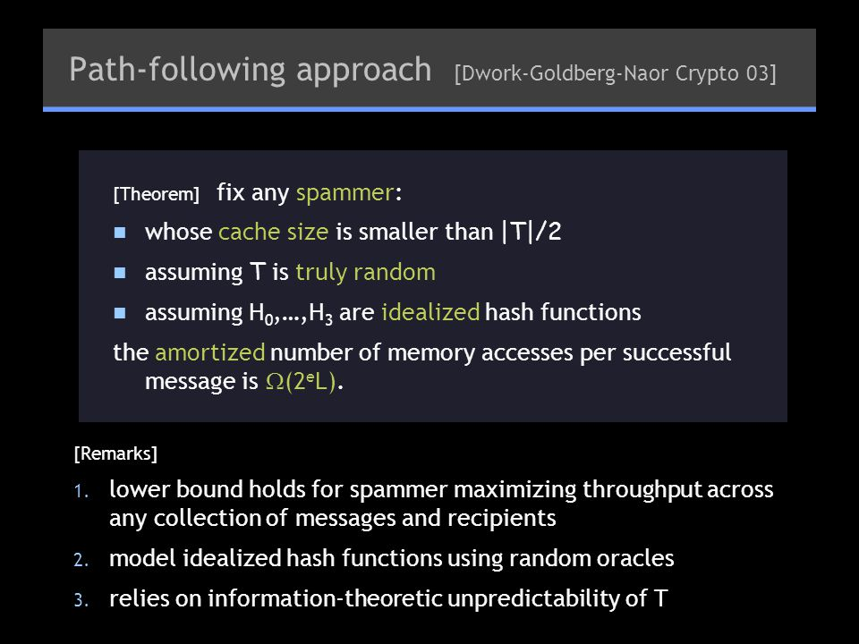 Path-following approach [Dwork-Goldberg-Naor Crypto 03] [Remarks] 1.