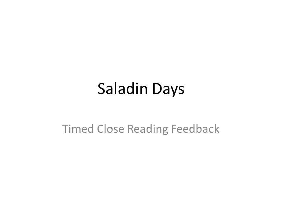 Saladin Days Timed Close Reading Feedback