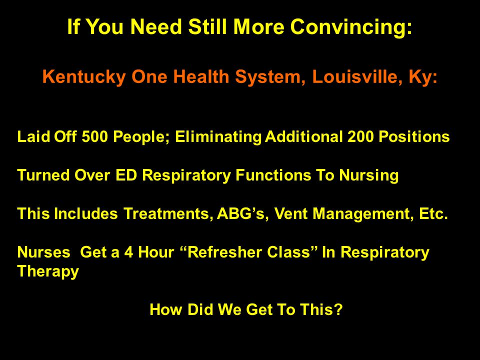 If You Need Still More Convincing: Kentucky One Health System, Louisville, Ky: Laid Off 500 People; Eliminating Additional 200 Positions Turned Over E