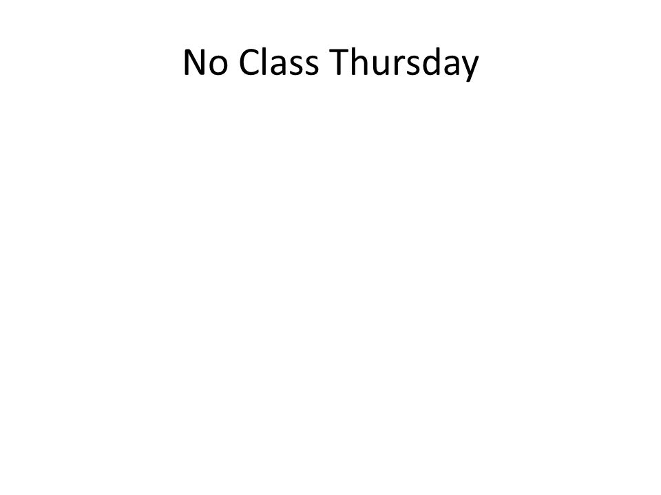 No Class Thursday