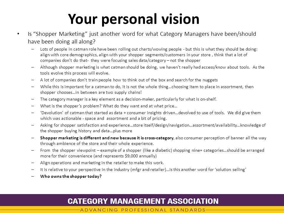 """Your personal vision Is """"Shopper Marketing"""" just another word for what Category Managers have been/should have been doing all along? – Lots of people"""