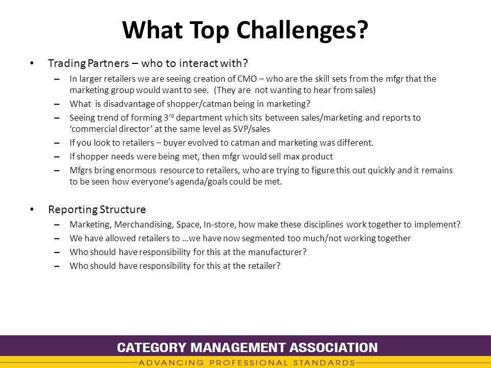 What Top Challenges. Trading Partners – who to interact with.
