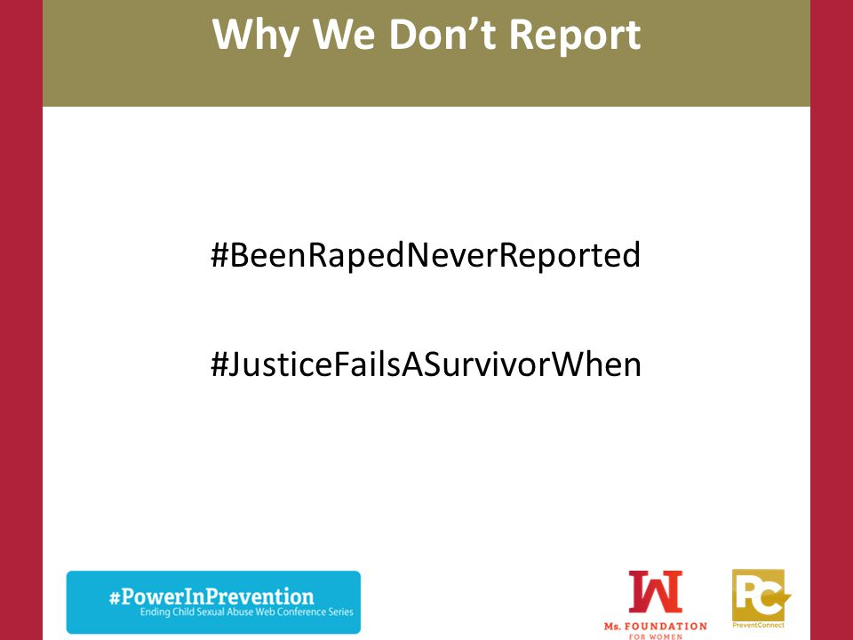 Why We Don't Report #BeenRapedNeverReported #JusticeFailsASurvivorWhen