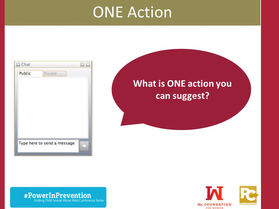 ONE Action What is ONE action you can suggest?