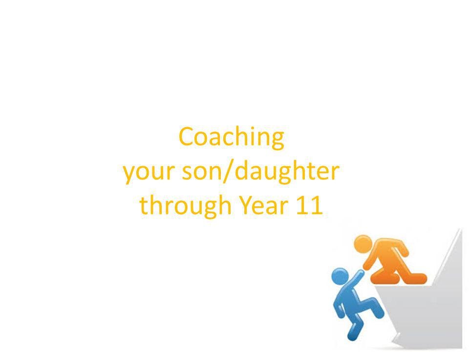 Coaching your son/daughter through Year 11