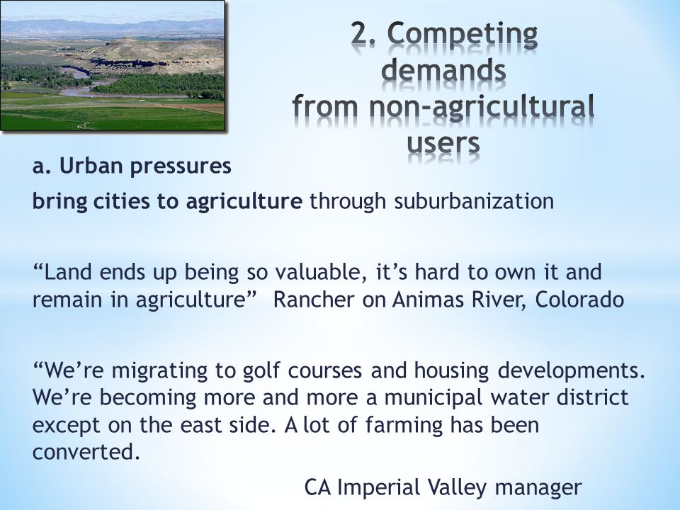 """a. Urban pressures bring cities to agriculture through suburbanization """"Land ends up being so valuable, it's hard to own it and remain in agriculture"""""""