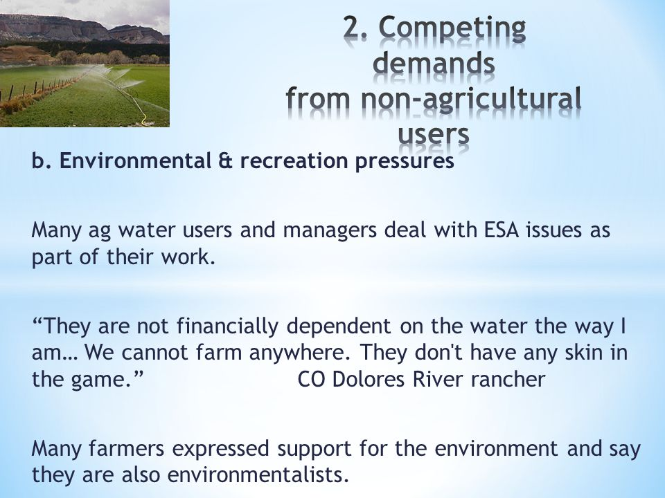 """b. Environmental & recreation pressures Many ag water users and managers deal with ESA issues as part of their work. """"They are not financially depende"""