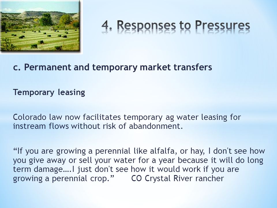 c. Permanent and temporary market transfers Temporary leasing Colorado law now facilitates temporary ag water leasing for instream flows without risk