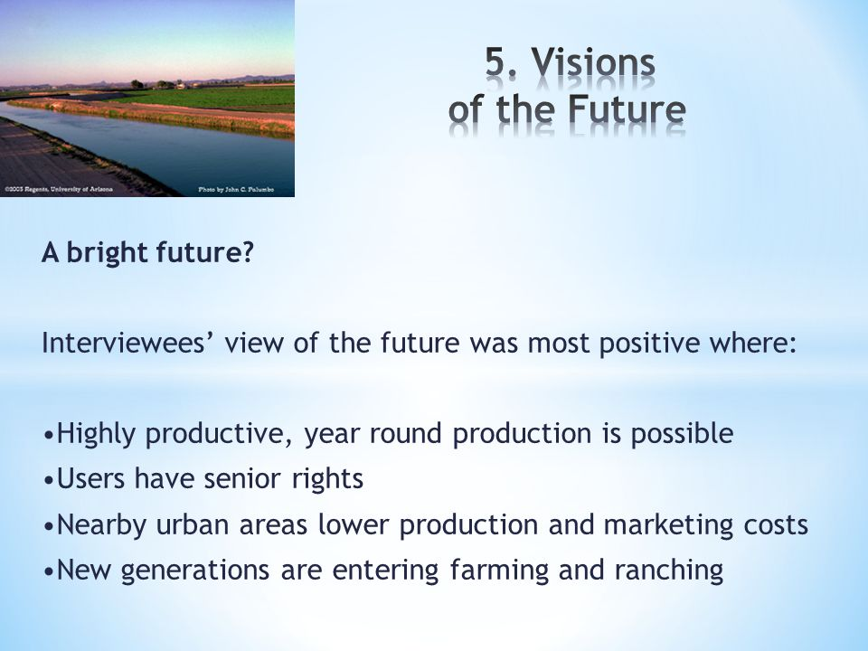 A bright future? Interviewees' view of the future was most positive where: Highly productive, year round production is possible Users have senior righ