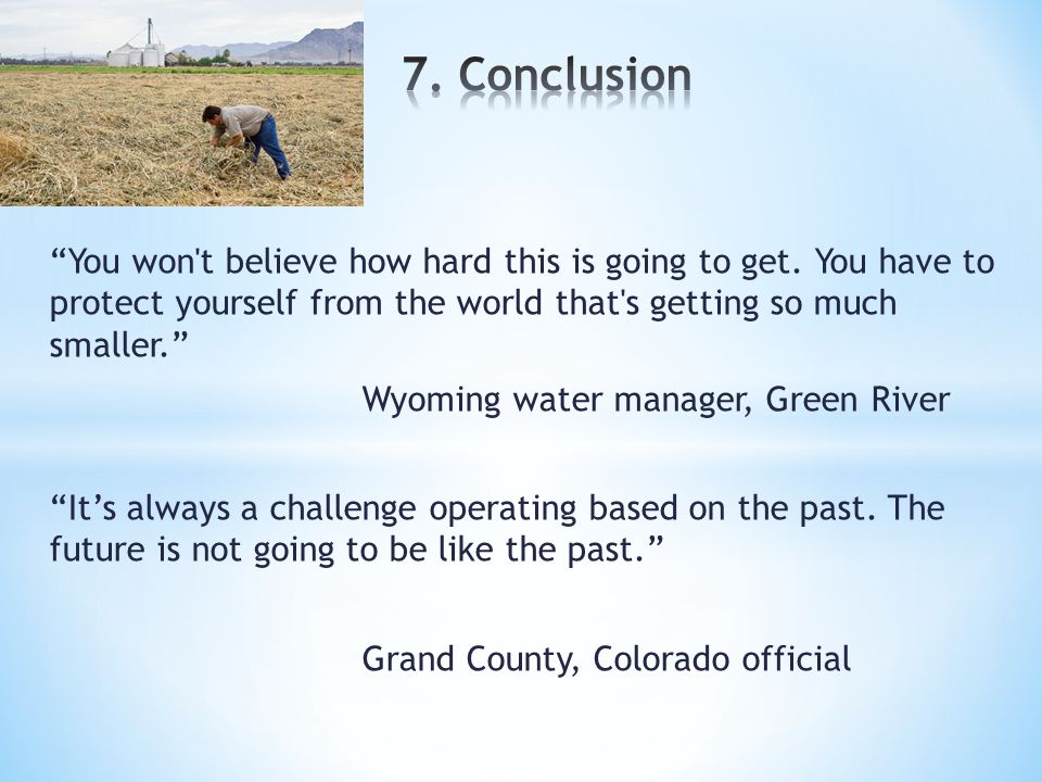 """""""You won't believe how hard this is going to get. You have to protect yourself from the world that's getting so much smaller."""" Wyoming water manager,"""