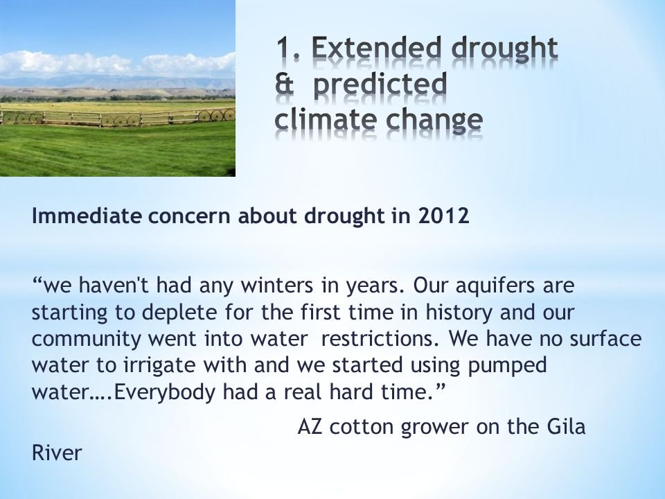 """Immediate concern about drought in 2012 """"we haven't had any winters in years. Our aquifers are starting to deplete for the first time in history and o"""