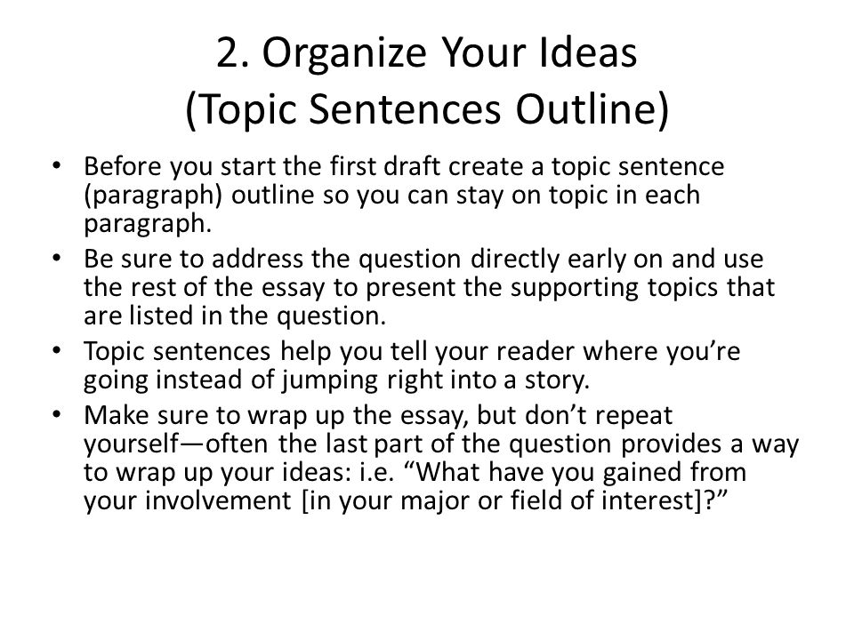 Topic Sentence Outline Example 1.I intend to major in Biochemistry to help contribute to a cure to ovarian cancer.