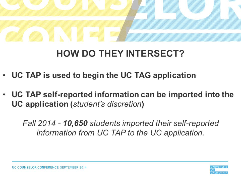 UC COUNSELOR CONFERENCE SEPTEMBER 2014 HOW ARE CAMPUSES PROMOTING AND USING THE UC TAP TOOL.