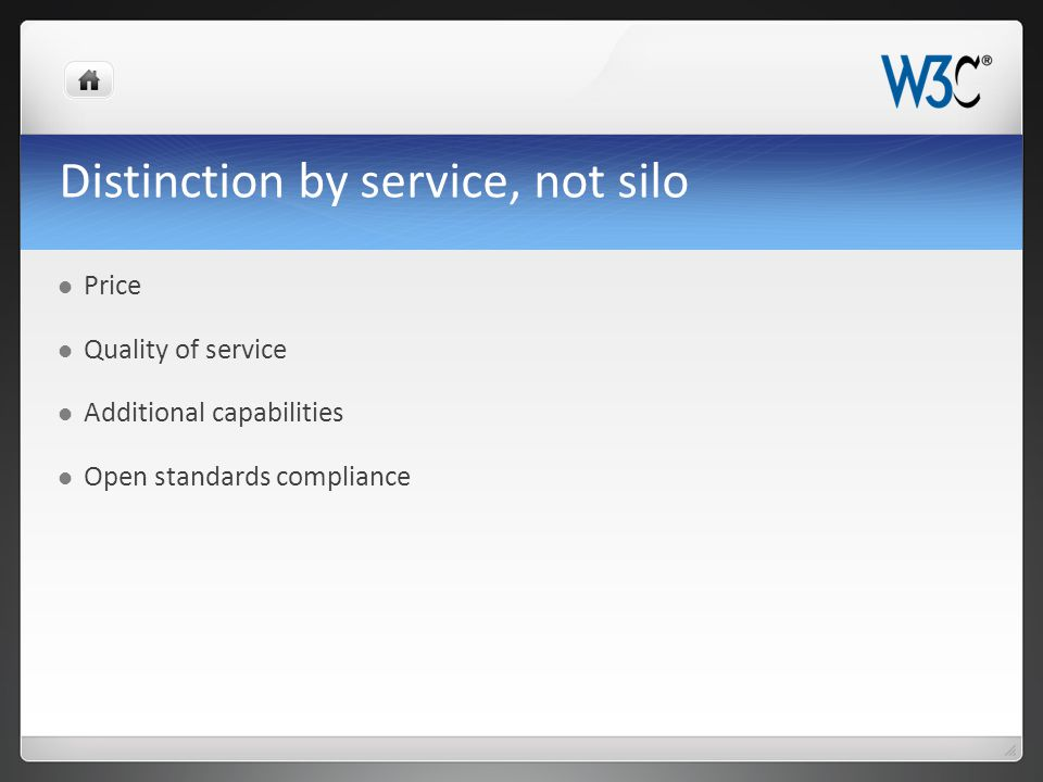 Price Quality of service Additional capabilities Open standards compliance Distinction by service, not silo