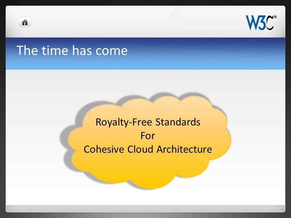 The time has come Royalty-Free Standards For Cohesive Cloud Architecture