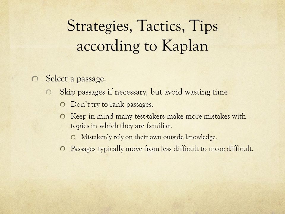 Strategies, Tactics, Tips according to Kaplan Critically read the passage.