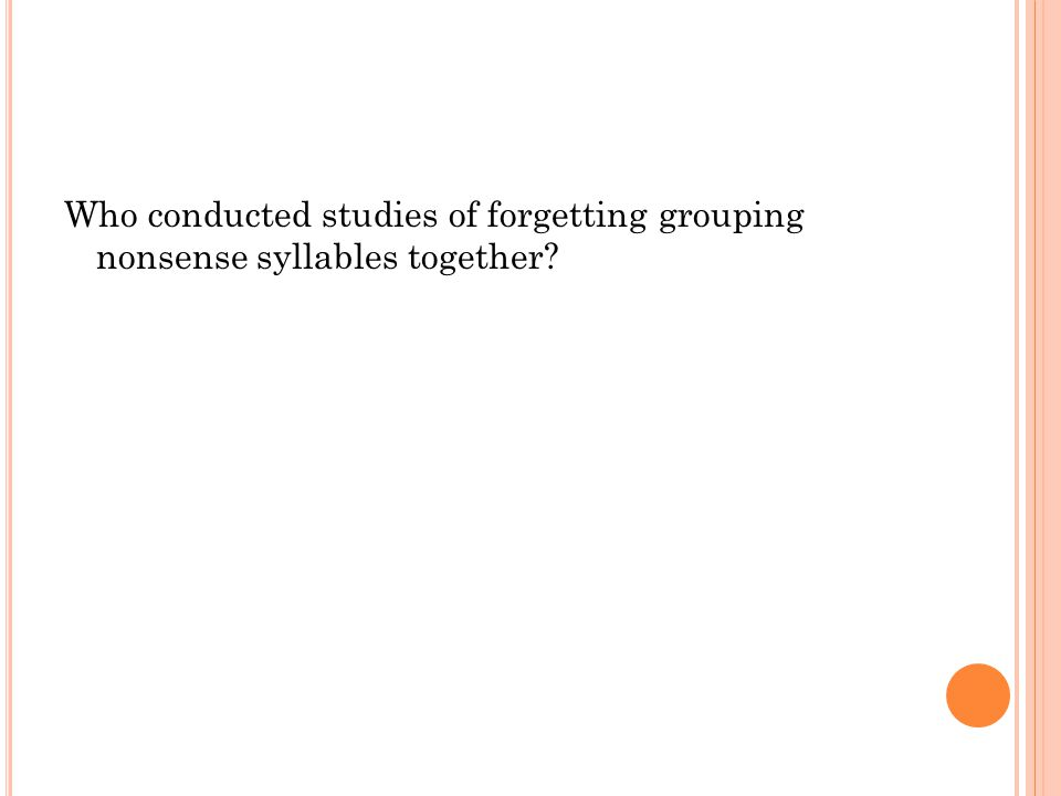 Who conducted studies of forgetting grouping nonsense syllables together?