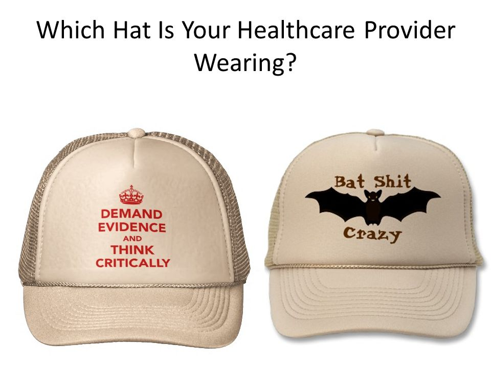 Which Hat Is Your Healthcare Provider Wearing