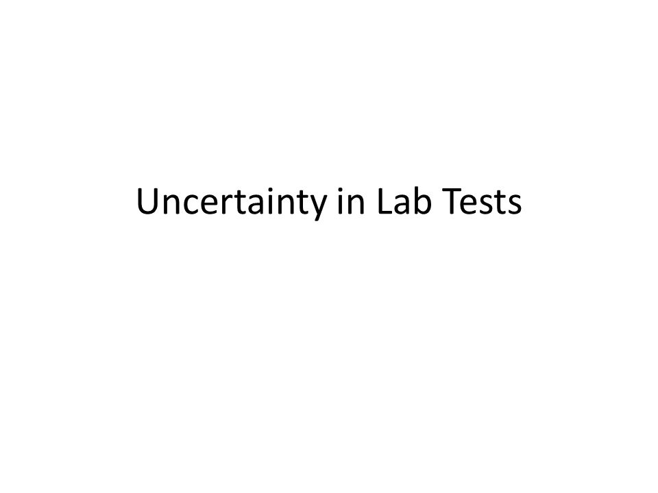 Uncertainty in Lab Tests