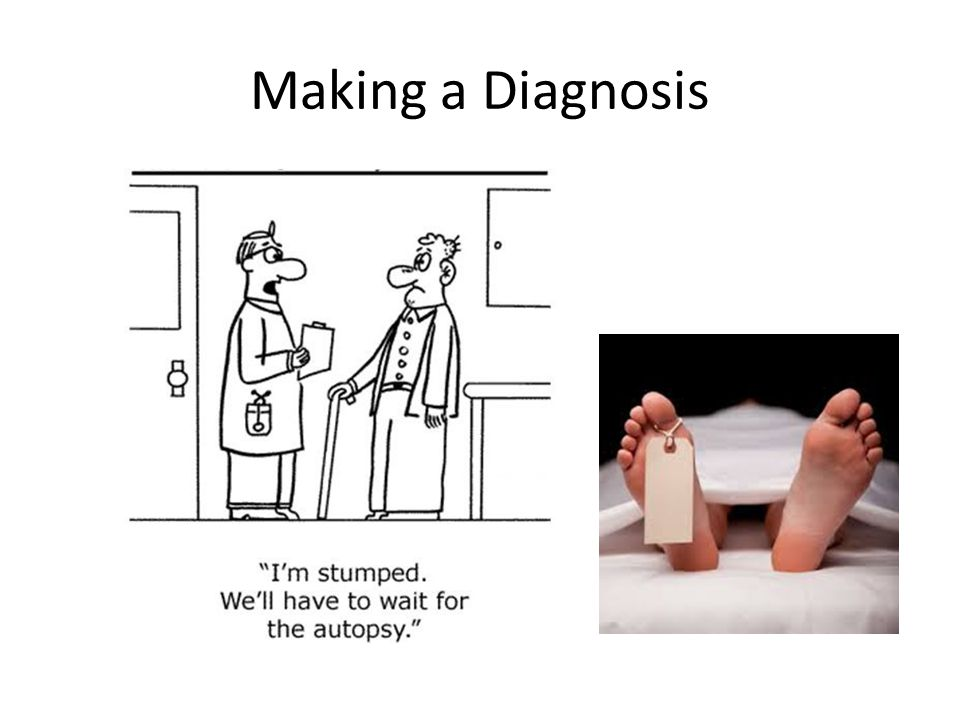 Making a Diagnosis