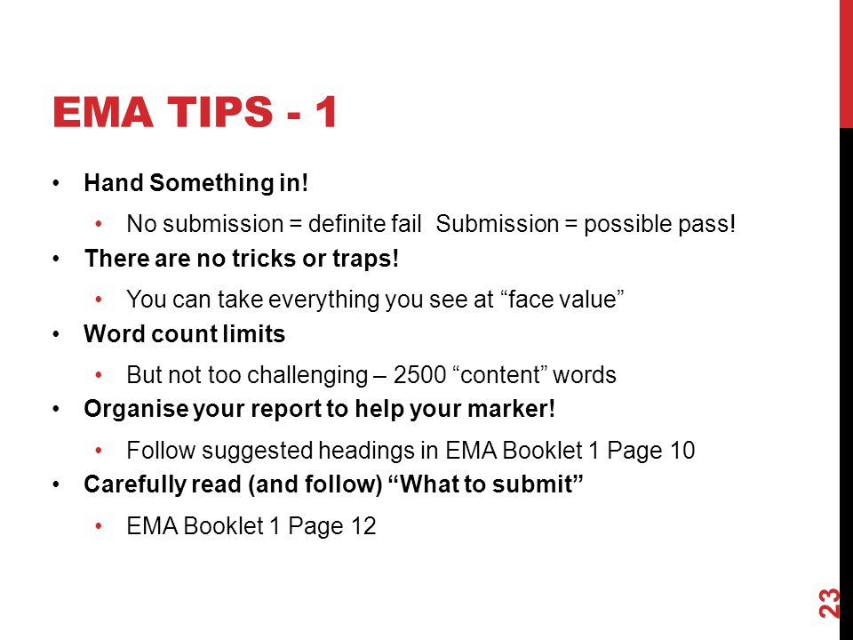EMA TIPS - 1 Hand Something in. No submission = definite fail Submission = possible pass.