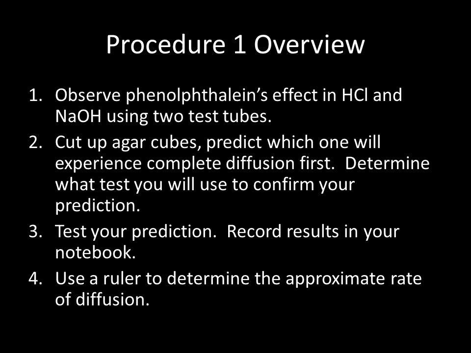 Procedure 1 Overview 1.Observe phenolphthalein's effect in HCl and NaOH using two test tubes.