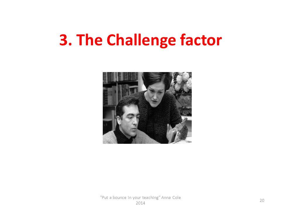 3. The Challenge factor