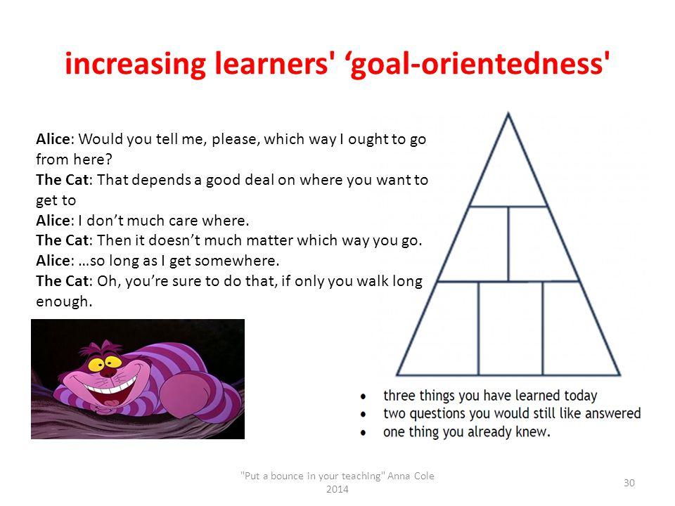 increasing learners' 'goal-orientedness'
